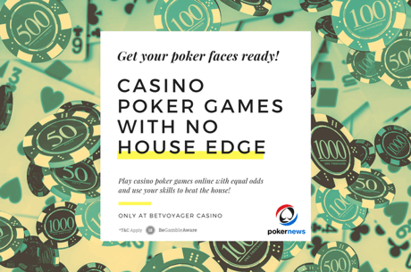 10 Casino Poker Games with ZERO House Edge!
