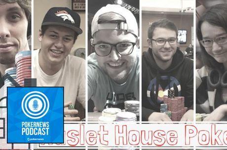 PokerNews Podcast 490: Haslet House Poker