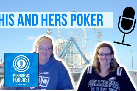 PokerNews Podcast 492: His and Hers Poker