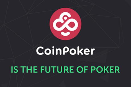 """""""CoinPoker"""" pristato pirmąją kriptovaliutų pokerio seriją su 10 milijonų CHP garantija"""