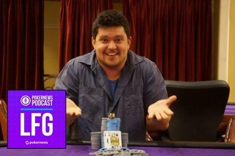 LFG Podcast #8: Val Vornicu on Extending WSOPC Ring Record