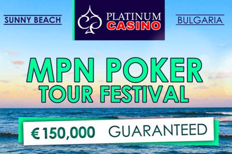 MPN Poker Tour със €150,000 гарантирани започва на 5 юли в Платинум казино на Слънчев Бряг