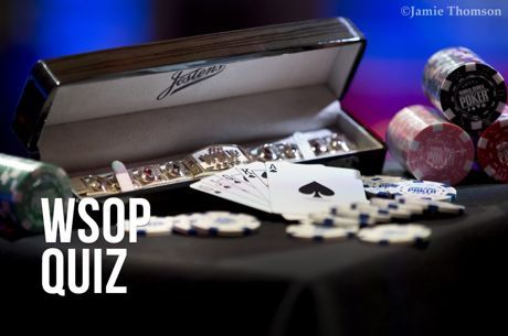 2018 World Series of Poker Quiz #5: Bracelet Breakthroughs