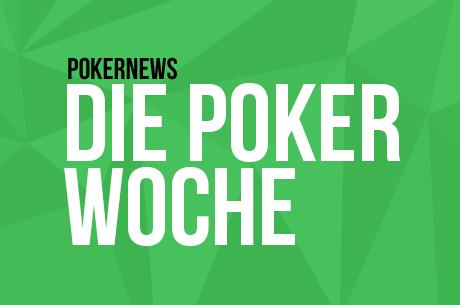 Die Poker Woche: Live Poker, Poker Hall of Fame, WSOP & mehr