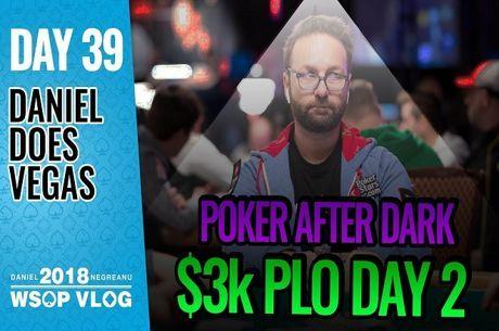 VLogs de Daniel Negreanu: Dia 39 das World Series of Poker 2018