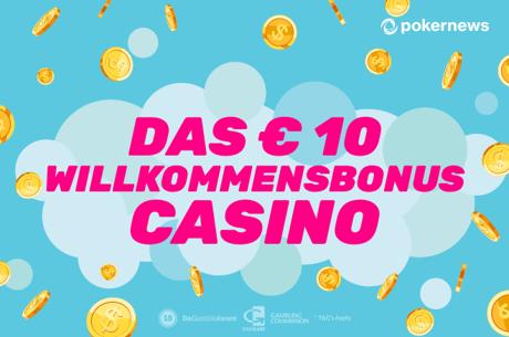 Das € 10 Willkommensbonus Casino