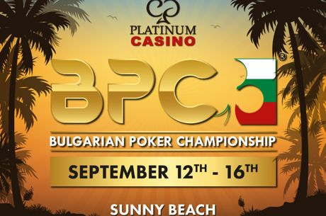 Bulgarian Poker Championship от 12 до 16 септември в Платинум казино на Слънчев бряг
