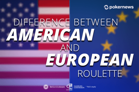 Difference Between American and European Roulette: The Ultimate Guide