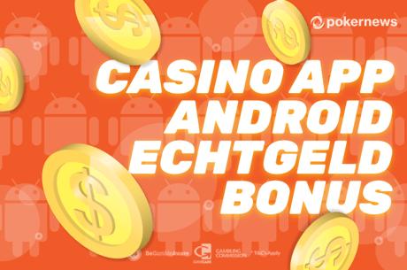 Mit der Casino App Android Echtgeld Bonus kassieren