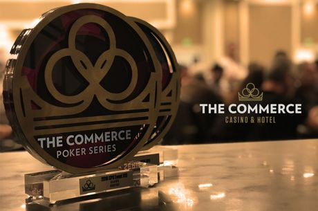 Commerce Casino Poker Series Main Event Guarantees $500,000 Prize Pool
