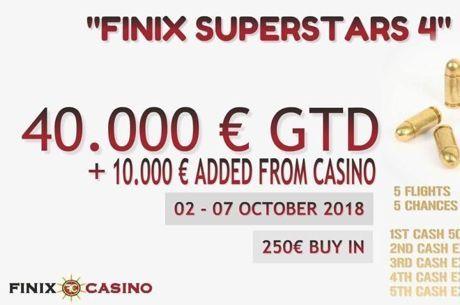 FInix Superstars се завръща през октомври с €40,000 GTD + €10,000 добавени от казиното