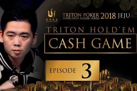 Triton Short Deck Cash Game 2018 - Episódio 3