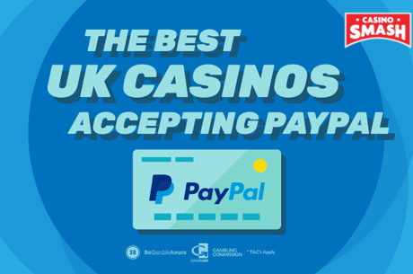 PayPal Casinos: What's the Best Paypal Casino in the UK?