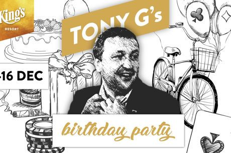 Celebrate Tony G's Birthday at King's Casino with a €200K PLO Event