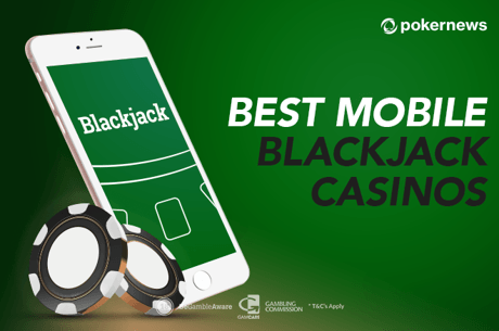 Best Mobile Blackjack Casinos To Play for Real Money