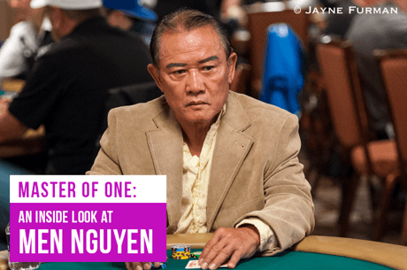 "Master of One | Part V: Men ""The Master"" Nguyen and the Poker Hall of Fame"