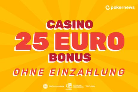 Hier gibt es den Casino 25 Euro Bonus ohne Einzahlung