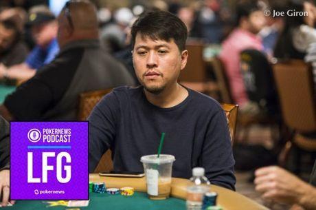 LFG Podcast #22: Vegan Prop Bet, WSOP Expulsion & Guest Sean Yu