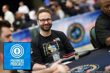 Daniel Negreanu hops on the PokerNews Podcast.