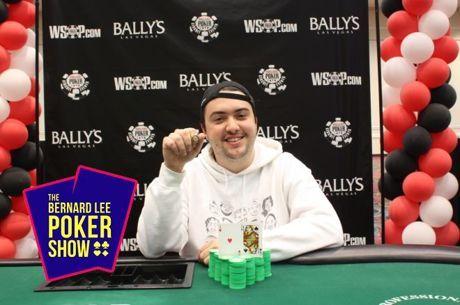 The Bernard Lee Poker Show 11-31: 2019 WSOP Bally's Cir Champ, Asher Conniff