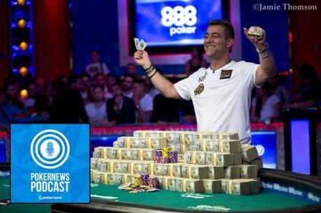 PokerNews Podcast: World Series of Poker Recap