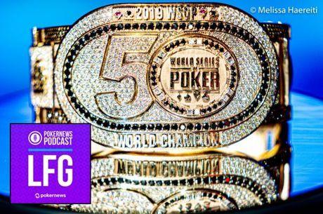 2019 WSOP LFG Podcast