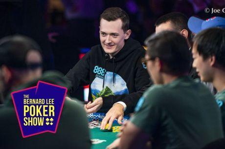 The Bernard Lee Poker Show 12-24: Nick Marchington, Seventh in 2019 WSOP Main Event
