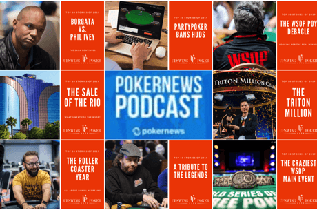 PokerNews Podcast: Top 10 Stories of 2019