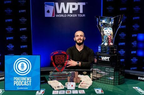 PokerNews Podcast: Brian Altman Talks WPT Dominance; Phil Galfond Calling It Quits?