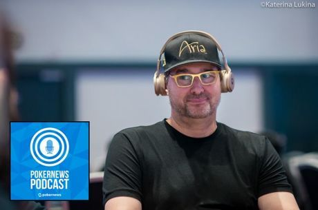 PokerNews Podcast: Phil Hellmuth Weighs In on WSOP Online Bracelet Events