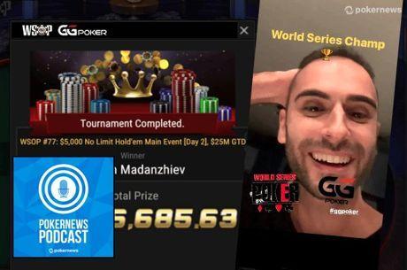 PokerNews Podcast: Stoyan Madanzhiev on Winning 2020 WSOP GGPoker Main Event