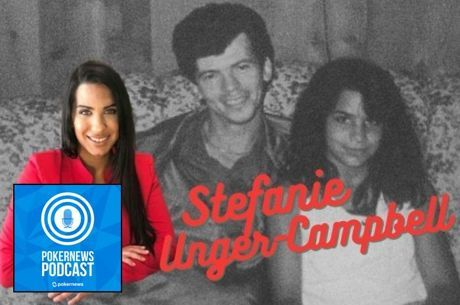 PokerNews Podcast: Stefanie Ungar-Campbell Shares Stories on Her Father, Stu Ungar