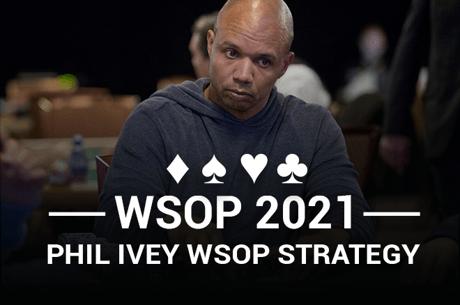 Phil Ivey WSOP Strategy