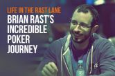 Life in the Rast Lane: Brian Rast's Incredible Poker Journey