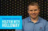 Hold'em with Holloway: In Order to Live You Have to Be Willing to Die