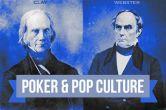 Poker & Pop Culture: Heads-Up for Pols -- Henry Clay v. Daniel Webster