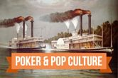 Poker & Pop Culture: Professional Card Sharps Rocking the Boat