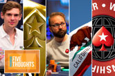 Five Thoughts: Holz' Heater, Negreanu's Podcast, and PokerStars' Live Event Changes