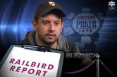 The Railbird Report: Why Doesn't Jared Bleznick Get Along With People in Poker?