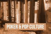 Poker & Pop Culture: Strategy Books Telling How to Play, But Warning Not To