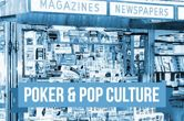 Poker & Pop Culture: Catching Up with Cards at the Newsstand