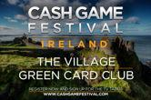 Cash Game Festival Makes First Stop in Dublin Oct. 11-15