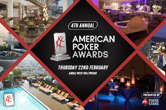 American Poker Awards to Return Feb. 22 With Record 20 Categories