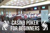 Casino Poker for Beginners: Taking a Seat in Your First Game