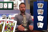 WATCH: Daniel Negreanu on How to Familiarise Yourself With Ranges