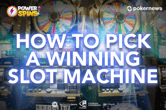 How to Pick a Winning Slot Machine and Win (Almost) Every Time!