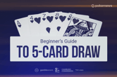 Aturan Undian 5-Kartu: Cara Bermain Poker Lima Kartu