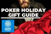 PokerNews Podcast: 2020 Poker Holiday Gift Guide