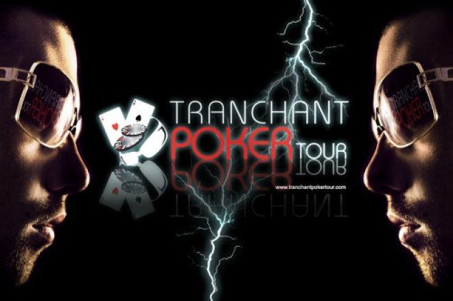Tournois de poker – Le Tranchant Poker Tour entre dans la danse 0001