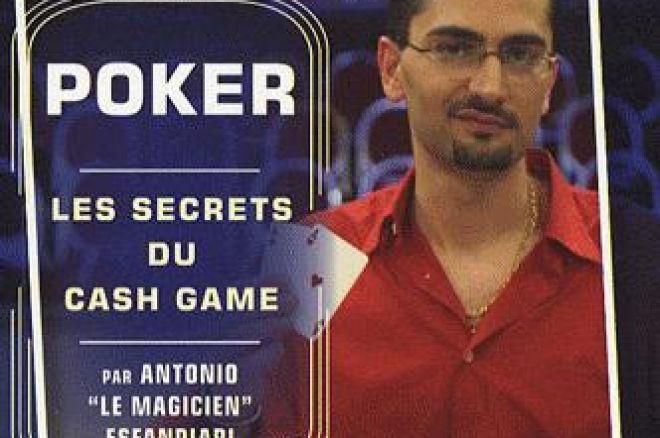 Livre de poker - «Les secrets du cash game» d'Antonio Esfandiari 0001